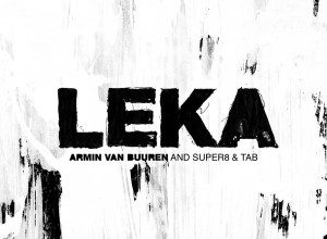 Photo of Armin Van Buuren & Super8 & Tab – Leka