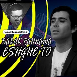 Photo of Babak Rahnama – Eshghe To (Saman Mehmani Remix)