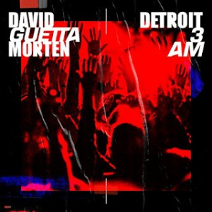 Photo of David Guetta & MORTEN – Detroit 3 AM