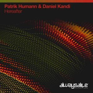 Patrik Humann & Daniel Kandi Hereafter