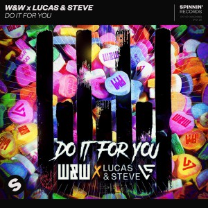 W&w & Lucas & Steve Do It For You