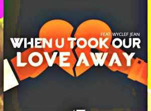 Photo of Avicii – When U Took Our Love Away