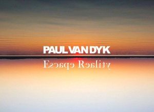 تصویر Paul Van Dyk – Escape Reality