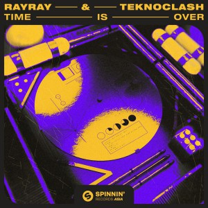 Rayray & Teknoclash Time Is Over