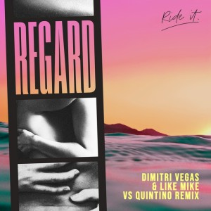 Photo of Regard – Ride It (Dimitri Vegas & Like Mike vs Quintino Remix)
