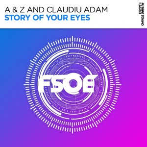 Photo of A & Z & Claudiu Adam – Story Of Your Eyes
