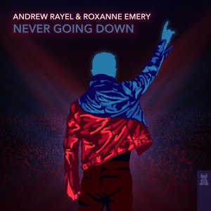 Andrew Rayel And Roxanne Emery Never Going Down