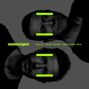 Photo of Cosmic Gate – Wake Your Mind Sessions 004