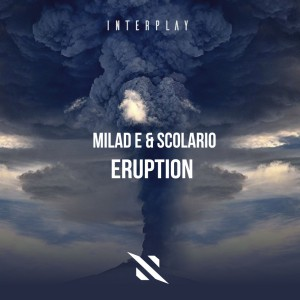 Photo of Milad E & Scolario – Eruption