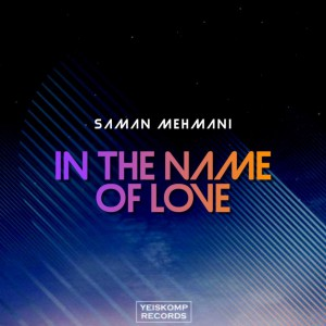 Photo of Saman Mehmani – In The Name Of Love