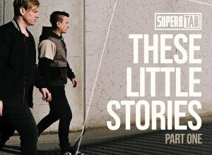 Photo of Super8 and Tab – These Little Stories (Part One)