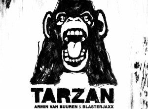 Photo of Armin van Buuren x Blasterjaxx – Tarzan