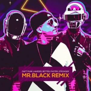 تصویر Daft Punk – Harder, Better, Faster, Stronger (MR. BLACK Remix)