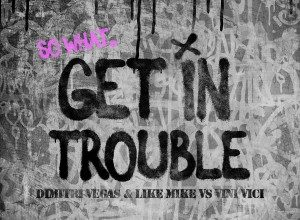 تصویر Dimitri Vegas & Like Mike vs. Vini Vici – Get in Trouble