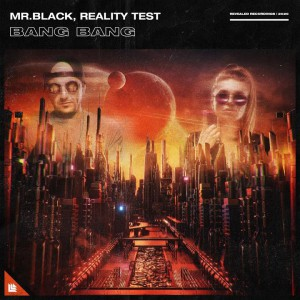 تصویر MR. BLACK x Reality Test – Bang Bang