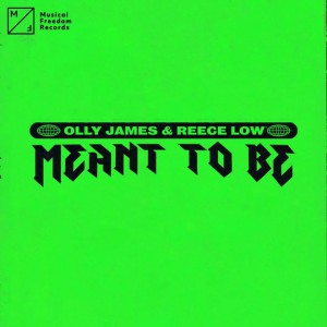 Olly James & Reece Low Meant To Be