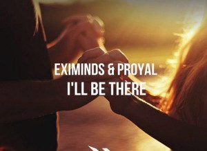 Photo of Eximinds & Proyal – I'll Be There