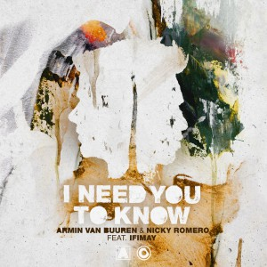 Armin van Buuren & Nicky Romero - I Need You To Know