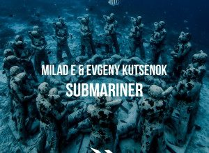 Photo of Milad E x Evgeny kutsenok – Submariner