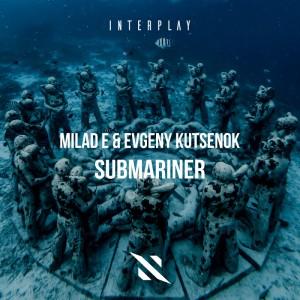 Milad E x Evgeny kutsenok - Submariner