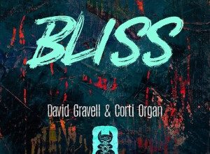 تصویر David Gravell & Corti Organ – Bliss