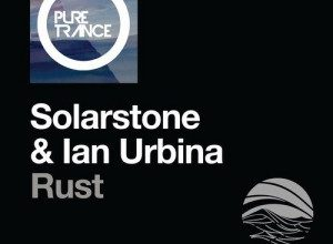 Photo of Solarstone & Ian Urbina – Rust