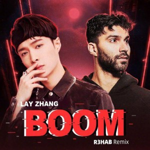 Photo of R3hab x Lay Zhang – BOOM