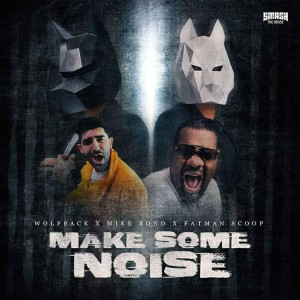Wolfpack x Mike Bond X Fatman Scoop - Make Some Noise