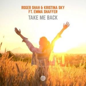 Roger Shah & Kristina Sky Ft. Emma Shaffer - Take Me Back