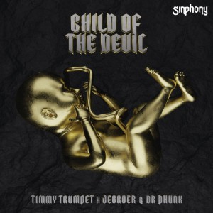 Timmy Trumpet x Jebroer & Dr Phunk - Child Of The Devil