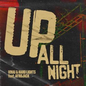 VINAI & Hard Lights feat. Afrojack - Up All Night