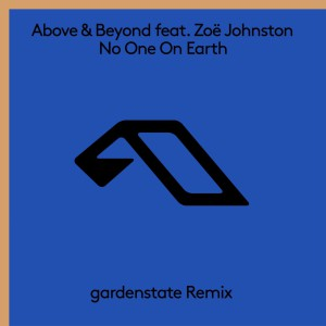 Above & Beyond & Zoe Johnston - No One On Earth (gardenstate Remix)