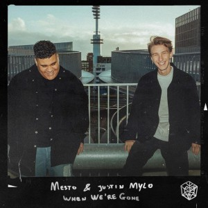 Mesto & Justin Mylo – When We're Gone