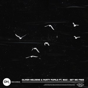 Oliver Heldens & Party Pupils – Set Me Free