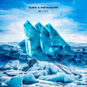 Rub!k & Paffendorf – Be Cool