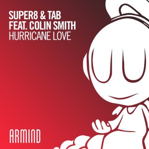 Super8 & Tab ft Colin Smith – Hurricane Love