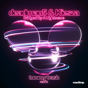 Deadmau5 feat. Kiesza – Bridged By A Lightwave (Tommy Trash Remix)