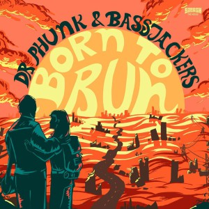Dr Phunk & Bassjackers – Born to Run