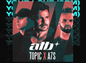 ATB vs. Topic x A7S - Your Love (9PM)