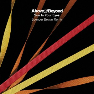 Above & Beyond – Sun In Your Eyes (Spencer Brown Remix)