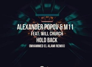 تصویر Alexander Popov & M11 feat. Will Church – Hold Back