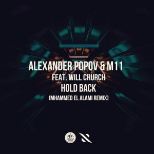 Alexander Popov & M11 feat. Will Church - Hold Back