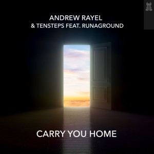 Andrew Rayel & Tensteps Feat RUNAGROUND – Carry You Home