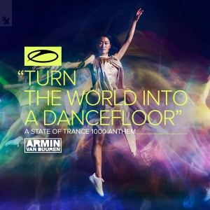 Armin van Buuren – Turn The World Into A Dancefloor