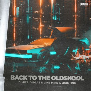 Dimitri Vegas & Like Mike vs. Quintino – Back To The Oldskool