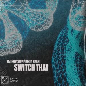 دانلود آهنگ هاوس از RetroVision & Dirty Palm بنام Switch That