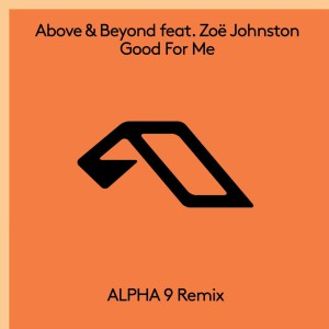 دانلود آهنگ از Above & Beyond بنام  Good For Me (Alpha 9 Remix)