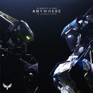 SLANDER x Au5 - Anywhere
