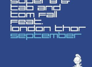 Super8 & Tab and Tom Fall ft. London Thor - September