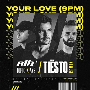 آهنگ خارجی از ATB feat. Topic & A7S بنام Your Love (Tiesto Remix)
